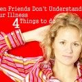 WHEN FRIENDS DONT UNDERSTAND YOUR INVISIBLE ILLNESS: What do you do when people just don't get it? or may not BELIEVE you are really ill? Sometimes it feels like if we let these kind of friends go, no one will be left. I like how this article tells you not to just dismiss everyone, but also explains how to not get hurt over and over. Excellent.