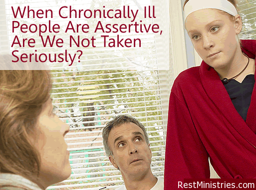When Chronically Ill People Are Assertive, Are We Not Taken Seriously?