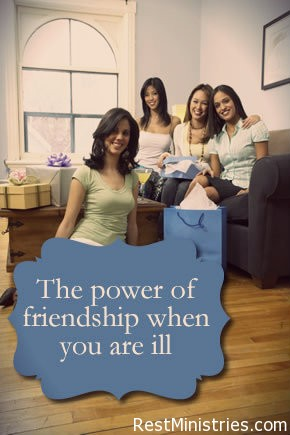 The Power of Friendship When You are Ill