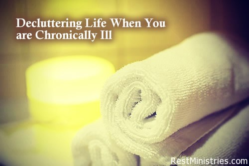 decluttering life Decluttering Life When You are Chronically Ill