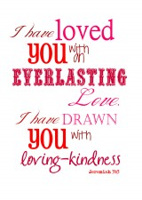 valentine i have loved you 160x225 God LOVES You   Free Printable to Share