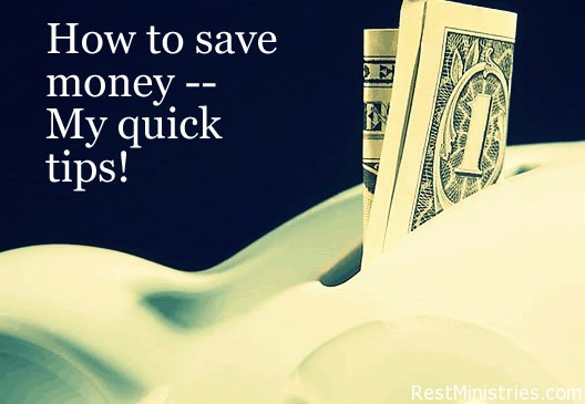 How to Save Money – My Quick Tips