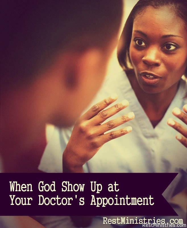 When God Shows Up At Your Doctor's Appointment