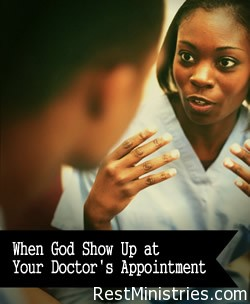 doctors apptr When God Shows Up At Your Doctors Appointment