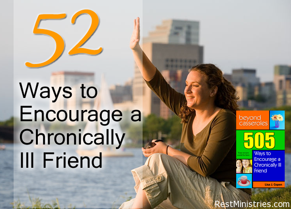 ways to encourage 52 Ways to Encourage a Chronically Ill Friend