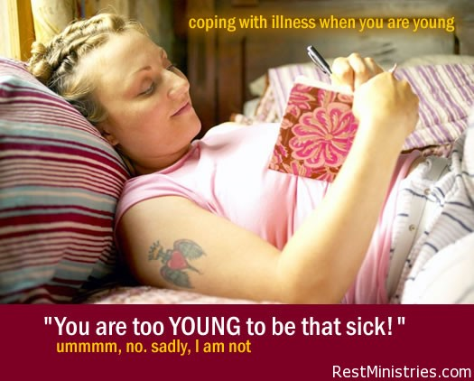 You are too young to be that sick