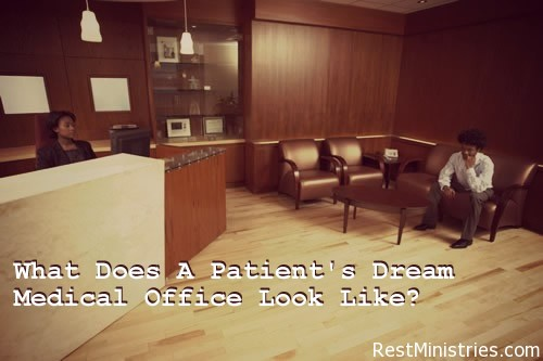 medical office What Does A Patients Dream Medical Office Look Like?