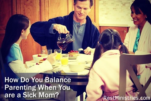 How Do You Balance Parenting When You are a Sick Mom?