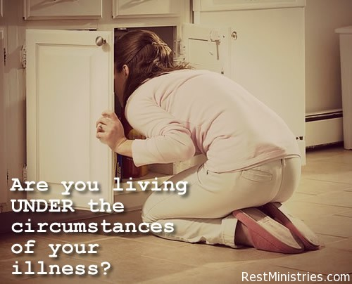 under the circumstances Refusing to Live Under The Circumstances of Our Illness