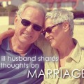 AN ILL HUSBAND SHARES HIS THOUGHTS ON MARRIAGE and what has gotten him and his wife through those tough times. Nice to see the perspective from a man who lives with illness. #chronic #illness #marriage
