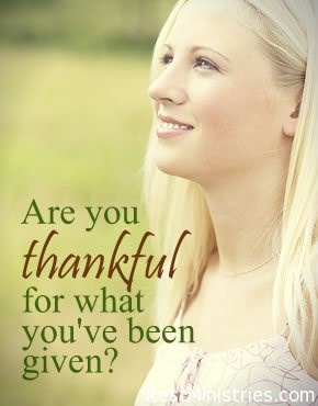 Are You Thankful For What You Have Been Given?