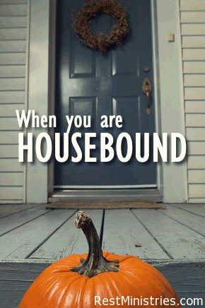 housebound Housebound? The Lord Is With You!