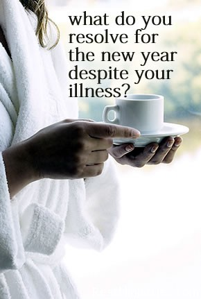 What Do You Resolve For A New Year While Ill?