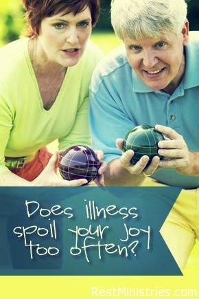 Does Illness Spoil Your Joy Too Often?