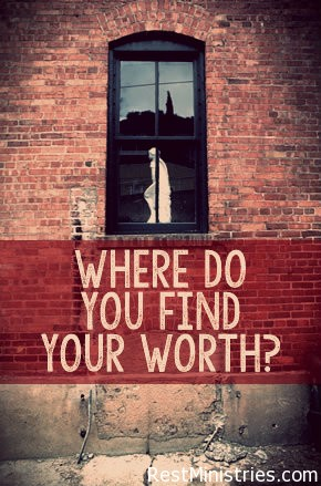 Where do You Find Your Worth?