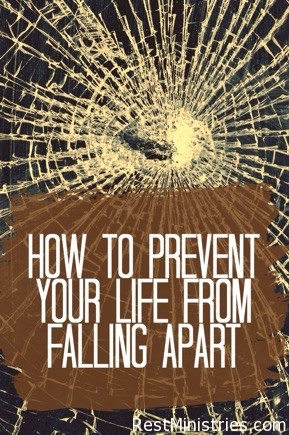 How to Prevent Your Life From Falling Apart