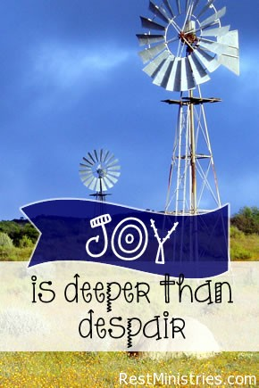 Joy Runs Deeper than Despair