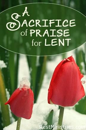 A Lenten Sacrifice of Praise