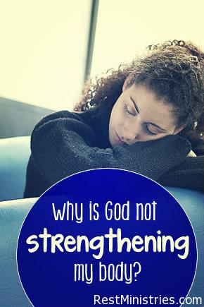 Why Isn't God Strengthening My Body?