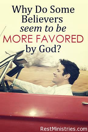 Why Do Some Believers Seem To Be More Favored by God?