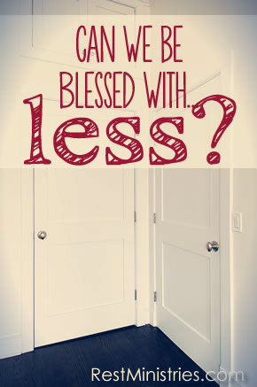 Being Blessed with Less