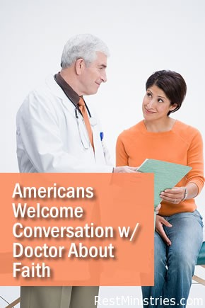 Americans Welcome Conversation w/ Doctor About Faith