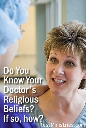 Do You Know Your Doctor's Religious Beliefs? If so, how?