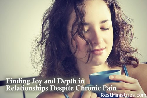 Finding Joy and Depth in Relationships Despite Chronic Pain