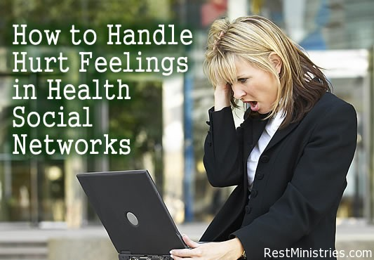 How to Handle Hurt Feelings In Health Social Networks