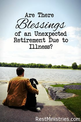 The Benefits of an Unexpected Retirement Due to Illness