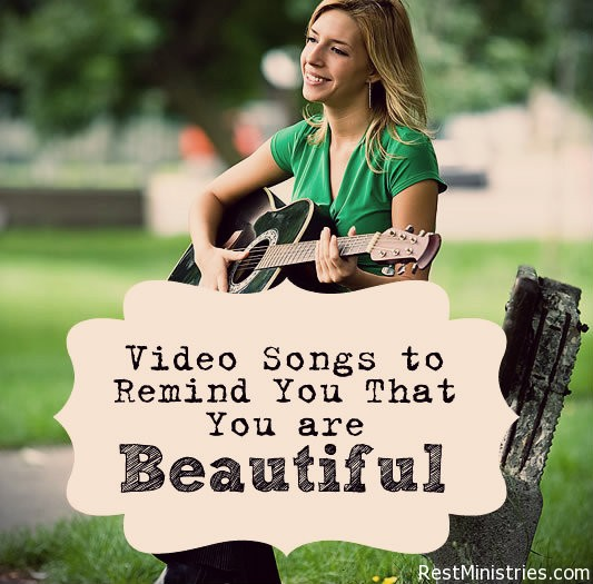 Songs to Remind You That You are Beautiful!