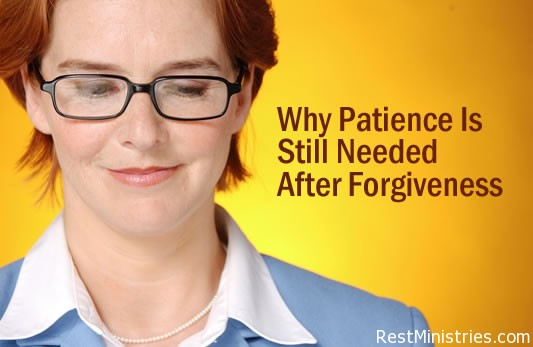 Why Patience Is Still Needed After Forgiveness