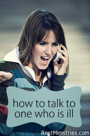 How to Get it Right When Talking to One Who Is Ill