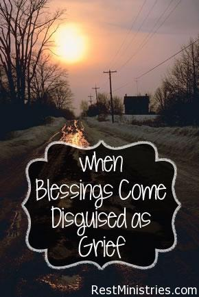 When Blessings Come Disguised as Grief