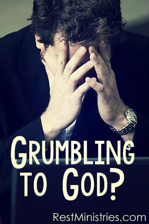 Do You Grumble And Complain To The Lord?