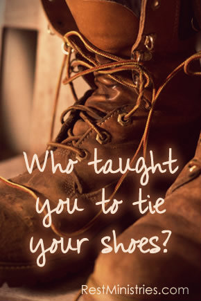 Who Taught You To Tie Your Shoes?
