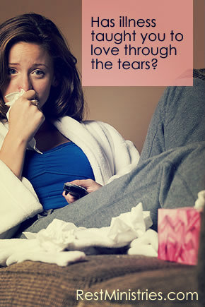 Has Chronic Illness Taught to Love Through Tears?